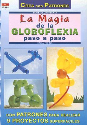 La Magia de la Globoflexia Paso A Paso 9788496365094