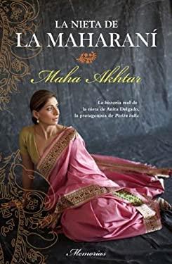 La Nieta de la Maharani = The Maharani's Hidden Granddaughter 9788492429974