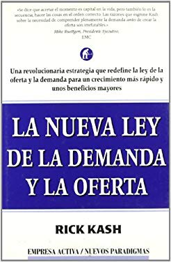 La Nueva Ley de La Demanday La Oferta: The New Law of Demand and Supply 9788495787316