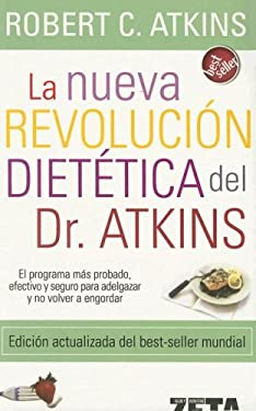 La Nueva Revolucion Dietetica = Dr. Atkin's New Diet Revolution 9788496546431