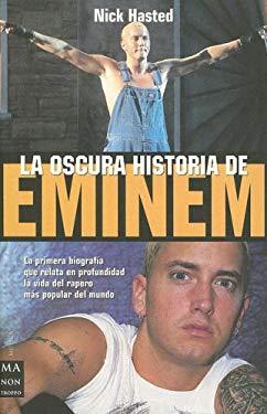 La Oscura Historia de Eminem 9788495601957