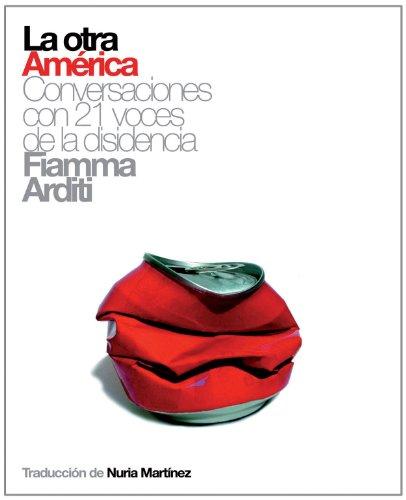La Otra America: Conversaciones Con 21 Voces de La Disidencia 9788493421373