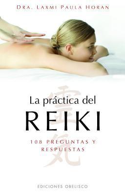 La Practica del Reiki: 108 Preguntas y Respuestas = Exploring Reiki 9788497775212