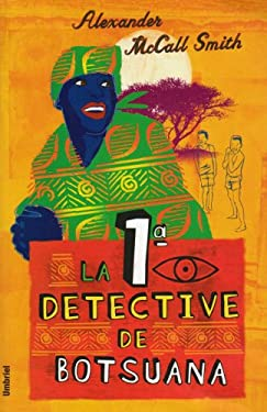 La Primera Detective Botsuana = Number One Ladies Detective Agency of Botsuana 9788495618382