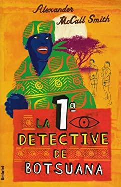 La Primera Detective Botsuana = Number One Ladies Detective Agency of Botsuana