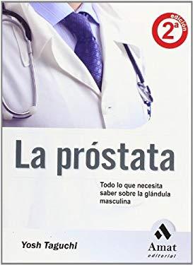 La Prostata: Todo Lo Que Necesita Saber Sobre la Glandula Masculina 9788497350921