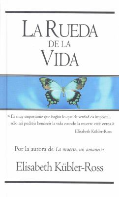 La Rueda de la Vida = The Wheel of Life 9788498721560