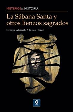 La Sabana Santa y Otros Lienzos Sagrados 9788497649407