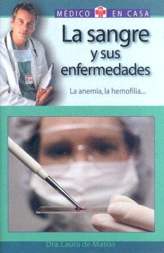 La Sangre y Sus Enfermedades: La Anemia, La Hemofilia... 9788497643849