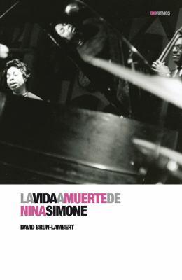 La Vida a Muerte de Nina Simone 9788496879614
