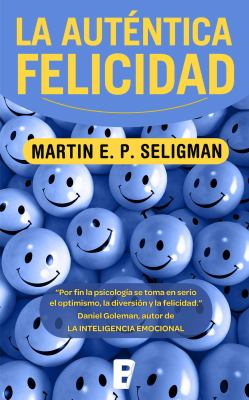 La Autentica Felicidad = Authentic Happiness 9788498725087