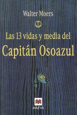 Las 13 Vidas y Media del Capitan Osoazul 9788496231924