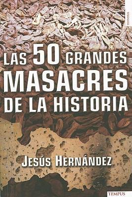 Las 50 Grandes Masacres de la Historia = The 50 Major Massacres in History 9788492567362