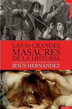 Las 50 Grandes Masacres de la Historia 9788492567188