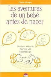 Las Aventuras de un Bebe Antes de Nacer / Baby Mail: Nueve meses llenos de sorpresas / Nine Months Full of Suprises (Spanish Editi - Singer, Claire
