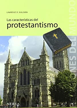 Las Caracteristicas del Protestantismo 9788496431362