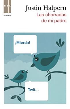Las Chorradas de Mi Padre = Sh*t My Dad Says 9788498678970