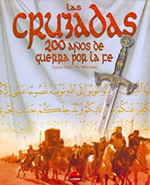 Las Cruzadas - 200 Anos de Guerra Por La Fe 9788496129641