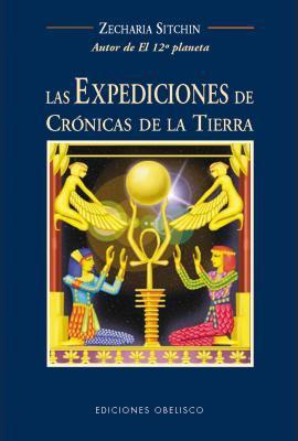 Las Expediciones de Cronicas de la Tierra: Viajes al Pasado Mitico = The Earth Chronicles Expeditions