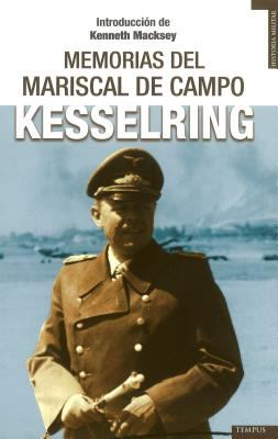 Las Memorias del Mariscal de Campo Kesselring = The Memoirs of Field-Marshal Kesselring 9788492567096