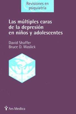 Las Multiples Caras de la Depresion en Ninos y Adolescentes: Revisiones en Psiquiatria 9788497060523