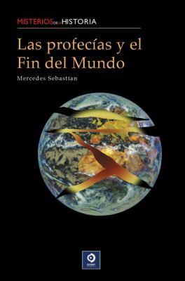 Las Profecias y el Fin del Mundo 9788497648707