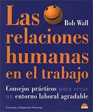 Las Relaciones Humanas En El Trabajo 9788495456076