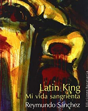 Latin King: Mi Vida Sangrienta 9788495764478