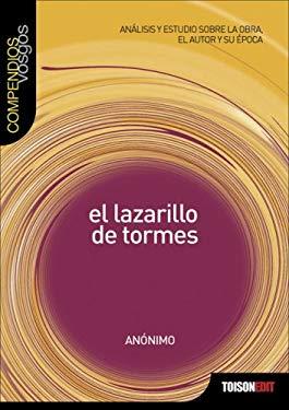 Lazarillo de Tormes: Analisis y Estudio Sobre La Obra, El Autor y Su Epoca 9788495761248