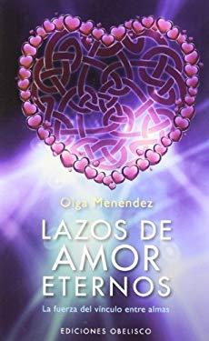 Lazos de Amor Eterno: La Fuerza del Vinculo Entre Almas 9788497778060