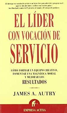 Lider Convocacion de Servicio: The Servant Leader 9788495787231