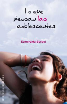 Lo Que Piensan las Adolescentes = What Teenagers Think 9788497776677