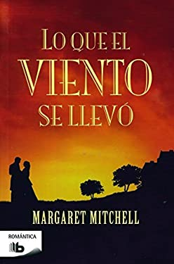 Lo Que el Viento Se Llevo = Gone with the Wind 9788496778450