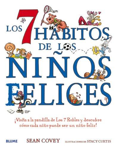 Los 7 Habitos de Los Ninos Felices: Visita a la Pandilla de Los 7 Robles y Descubre Como Cada Nino Puede Ser Un Nino Feliz! 9788498014006