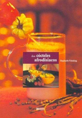 Los Cocteles Afrodisiacos 9788496449046