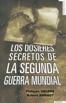 Los Dossieres Secretos de La 2a Guerra Mundial 9788492567379
