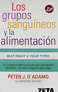 Los Grupos Sanguineos y la Alimentacion = Eat Right for Your Type 9788496546349
