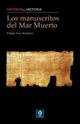 Los Manuscritos del Mar Muerto: La Comunidad de Qumran y Sus Escritos 9788497649438
