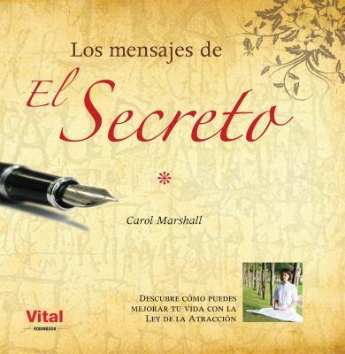Los Mensajes de el Secreto: Descubre Como Puedes Mejorar Tu Vida Con la Ley de la Atraccion 9788499171128