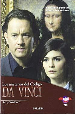 Los Misterios del Codigo Da Vinci: Lo Que la Pelicula Nunca Te Contara = The Da Vinci Code Mysteries 9788498400212