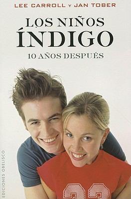 Los Ninos Indigo: 10 Anos Despues = The Indigo Children 9788497776523