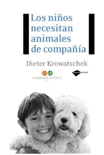 Los Ninos Necesitan Animales de Compania 9788496981591