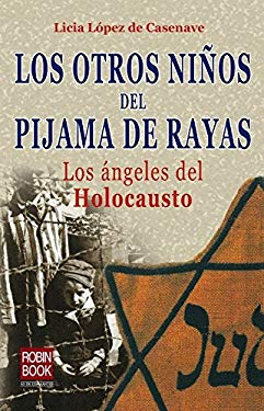 Los Otros Ninos del Pijama de Rayas: Los Angeles del Holocausto = The Other Kids in the Stripe Pajamas 9788493698133