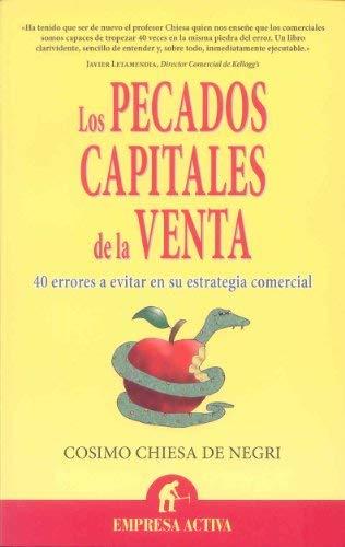Los Pecados Capitales de la Venta: 40 Errores A Evitar en su Estrategia Comercial 9788492452514