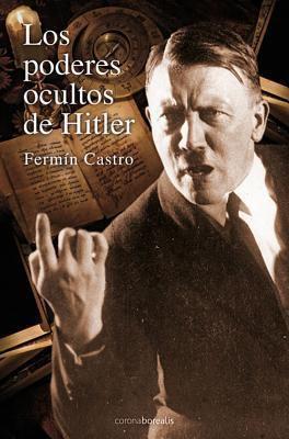 Los Poderes Ocultos de Hitler 9788492635023