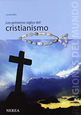 Los Primeros Siglos del Cristianismo 9788496431317