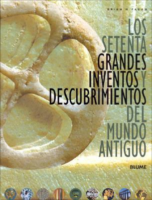 Los Setenta Grandes Inventos y Descubrimientos del Mundo Antiguo 9788498010558