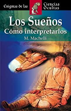 Los Suenos: Como Interpretarlos 9788497644099