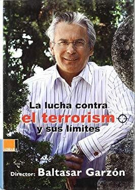 Lucha Contra El Terrorismo y Sus Limites 9788493433390