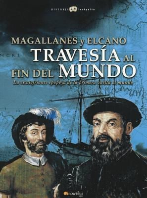 Magallanes y Elcano: Travesia al Fin del Mundo 9788497636254